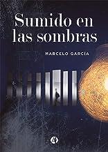 Sumido en las sombras (Spanish Edition)