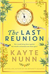 The Last Reunion: The thrilling and achingly romantic new historical novel from the international bestselling author (English Edition) Format Kindle