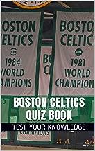 Boston Celtics Quiz Book - 50 Fun & Fact Filled Questions About NBA Basketball Team Boston Celtics