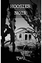 HOOSIER NOIR: TWO Kindle Edition