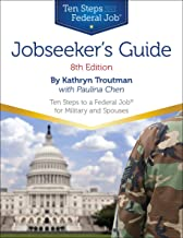 Jobseeker's Guide 8th Ed: Ten Steps to a Federal Job for Military Personnel and Spouses