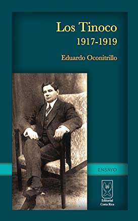 Los Tinoco 1917-1919 (Spanish Edition)