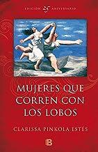 Mujeres que corren con los lobos: (Edición 25º Aniversario) (No ficción)