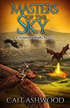 Masters of the Sky (Shaman Wars Book 3)