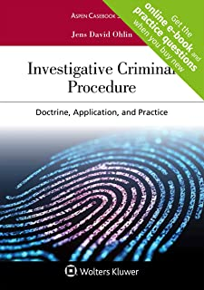 Investigative Criminal Procedure: Doctrine, Application, and Practice