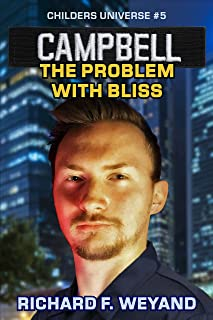 CAMPBELL: The Problem With Bliss (Childers Universe Book 5)