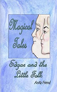 Magical Tales Edgar and the Little Folk (English Edition)