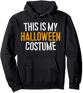 This Is My Halloween Costume Hoodie Pullover Hoodie