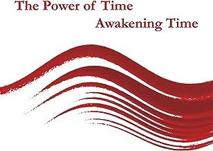 Power of Time: Awakening to Time