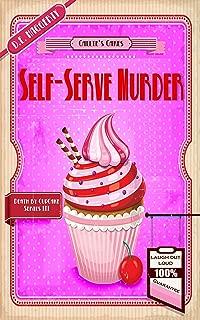 Self-Serve Murder (Death by Cupcake Book 3)