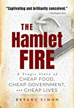The Hamlet Fire: A Tragic Story of Cheap Food, Cheap Government, and Cheap Lives PDF