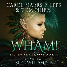 Wham!: Timewalker, Book 1