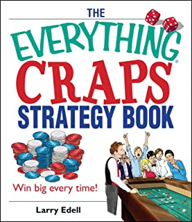 The Everything Craps Strategy Book: Win Big Every Time! (Everything®)