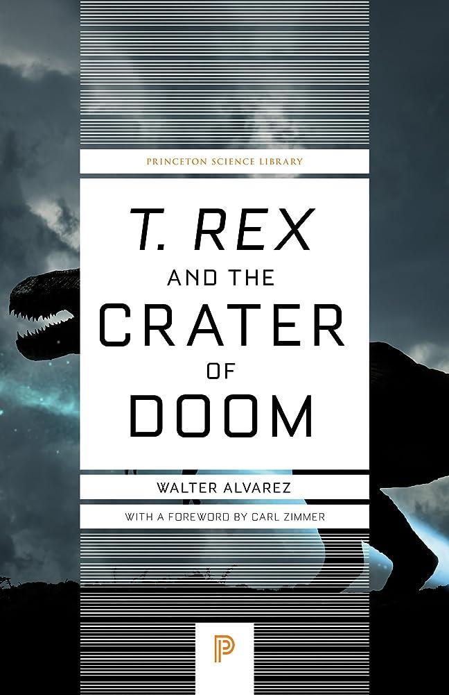 ドロップ王朝正直T. rex and the Crater of Doom (Princeton Science Library) (English Edition)