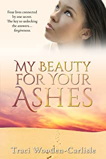 My Beauty For Your Ashes (Promises To Zion Book 1)