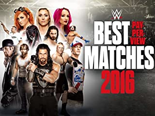 WWE: Best PPV Matches 2016: Episode 1