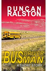 Bus Driver Man: a Short Story Kindle Edition