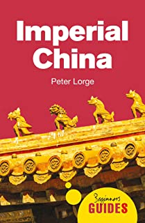 Imperial China: A Beginner's Guide