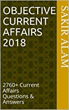 Objective current affairs 2018: 2760+ Current affairs questions & answers (2018 Master Edition Book 1)