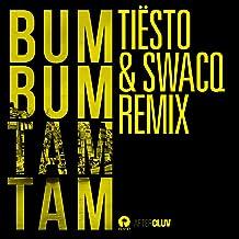 Bum Bum Tam Tam (Tiësto & SWACQ Remix) [Explicit]