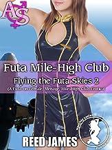 Futa Mile-High Club (Flying the Futa Skies 2): (A Futa-on-Female, Menage, Mile-High Club Erotica)