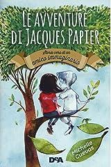 Le avventure di Jacques Papier. Storia vera di un amico immaginario Hardcover