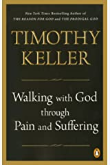 Walking with God through Pain and Suffering Kindle Edition