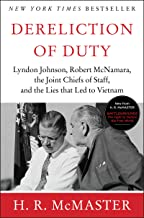Dereliction of Duty: Johnson, McNamara, the Joint Chiefs of Staff, and the Lies That Led to Vietnam PDF