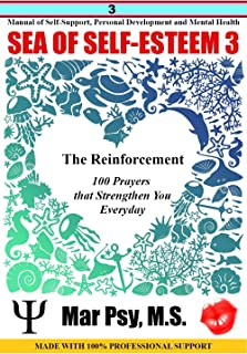 SEA OF SELF-ESTEEM 3: The Reinforcement 100 Prayers that Strengthen You Everyday: Manual of Self-Support. Personal Development and Mental Health MADE WITH 100% PROFESSIONAL SUPPORT