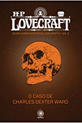 O Caso de Charles Dexter Ward (Os melhores contos de H.P. Lovecraft II Livro 3) eBook Kindle