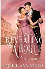 Revealing a Rogue: Steamy Regency Romance (The Hadfields Book 1) Kindle Edition
