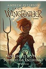 A Saga Wingfeather: Nos Limites do Mar Sombrio da Escuridão (Portuguese Edition) Kindle Edition