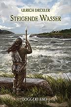 Steigende Wasser: Doggerland-Trilogie Band 1 (German Edition)