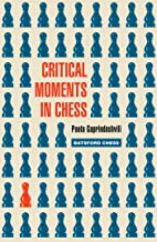 Critical Moments in Chess (Batsford Chess)
