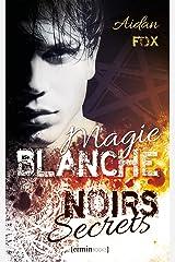 Magie blanche, Noirs secrets Format Kindle