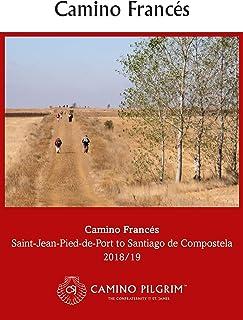 Camino Francés: Saint-Jean-Pied-de-Port to Santiago de Compostela 2018/19 (Camino Pilgrim Guides)