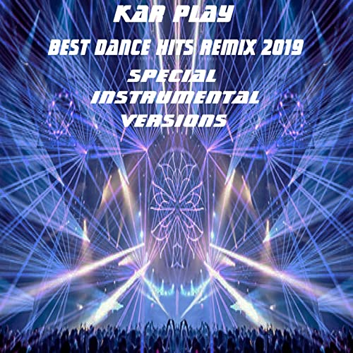 Best Dance Hits Remix 2019 (Special Instrumental Remix Versions) by