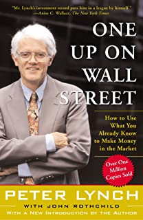 One Up on Wall Street: How to Use What You Already Know to Make Money in the Market by Peter Lynch, John Rothchild - Paper...