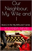 Our Neighbour, My Wife and I: Book 2 in the 'My Wife and I' series (My Wife and I series) (English Edition)