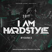I AM HARDSTYLE 2017 Yearmix [Explicit]
