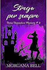 Strega per sempre: Trixie Pepperdine Mystery Formato Kindle