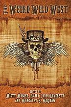 The Weird Wild West (The Weird and Wild Series Book 1)
