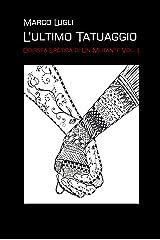 L'Ultimo Tatuaggio: (L'Uomo Tatuato vol. II) Formato Kindle