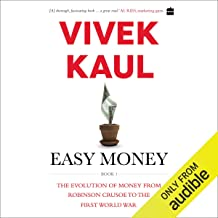 Easy Money: The Evolution of Money from Robinson Crusoe to the First World War