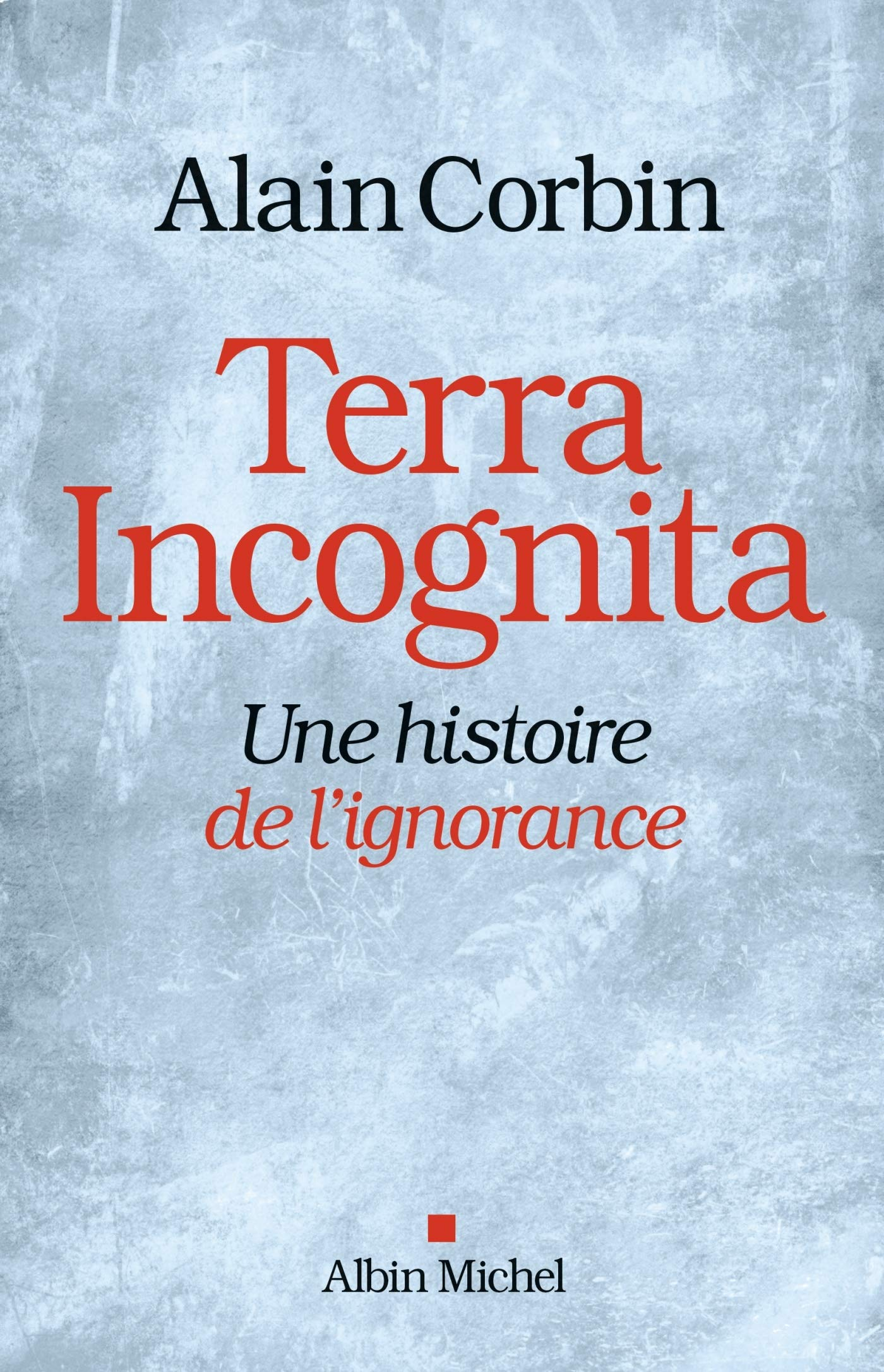 Download Terra Incognita: Une Histoire De L'ignorance 
