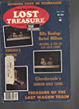 Long John Laham's Lost Treasure Formerly True Treasure. July 1978 (Missing Loot in Tennessee; Billy Bowlegs' Buried Millions Missing a keg of $20 gold coins; Glenbrook's Sunken Gold Coins; Treasure of the Lost Wagon Train)