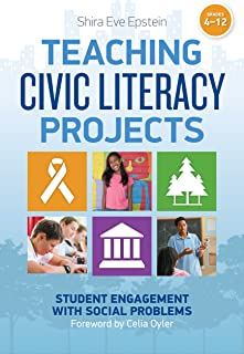 Teaching Civic Literacy Projects: Student Engagement with Social Problems, Grades 4–12