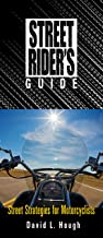 Street Rider`s Guide: Street Strategies for Motorcyclists (Motorcycle Consumer News)