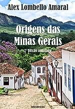 Origens das Minas Gerais: 2a Edição Ampliada (Portuguese Edition)