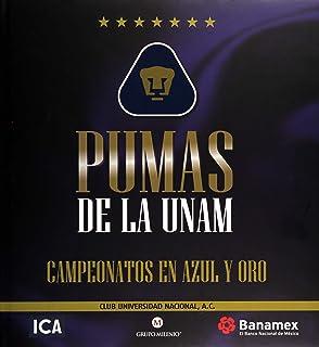 PUMAS DE LA UNAM. CAMPEONES EN AZUL Y ORO / PD.